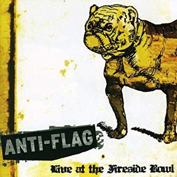 Anti-Flag – Live At The Fireside Bowl