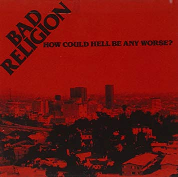 Bad Religion – How Could Hell Be Any Worse (Remastered)