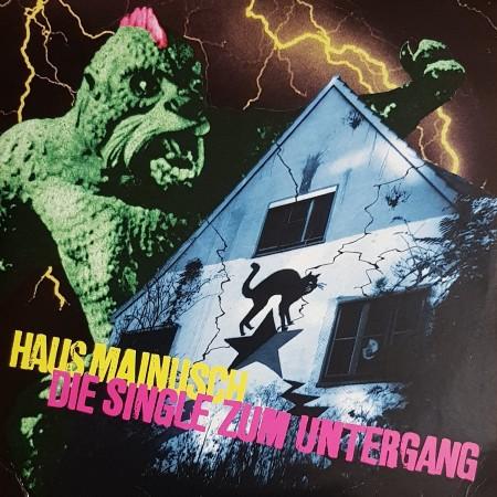 Various Artists – Haus Mainusch-Die Single zum Untergang
