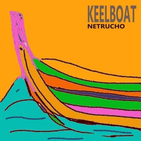 Netrucho - Keelboat (2019)