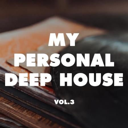 My Personal Deep House, Vol. 3 (2019)