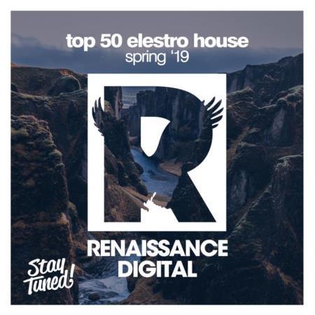 Top 50 Electro House Spring '19 (2019)