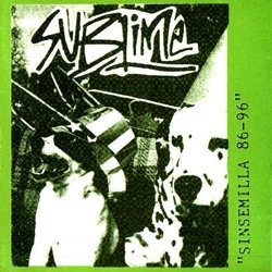 Sublime – Sinsemilla 86-96