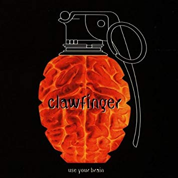 Clawfinger – Use Your Brain