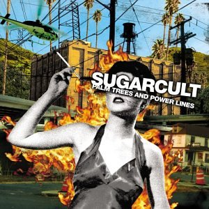 Sugarcult – Palm Trees and Power Lines