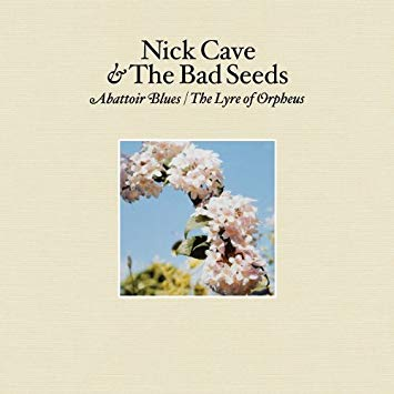 Nick Cave & The Bad Seeds - Abattoir Blues-The Lyre Of Orpheus