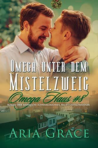 Grace, Aria -  Omega Haus 08 - Omega unter dem Mistelzweig