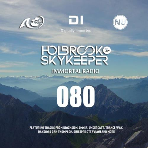 Holbrook & SkyKeeper — Immortal Radio 080 (2021-02-08)