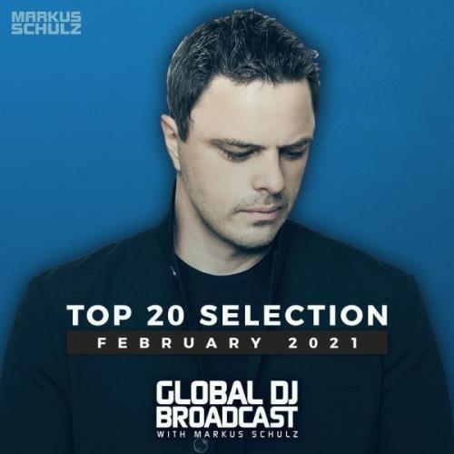Markus Schulz — Global DJ Broadcast: Top 20 February 2021 (2021)