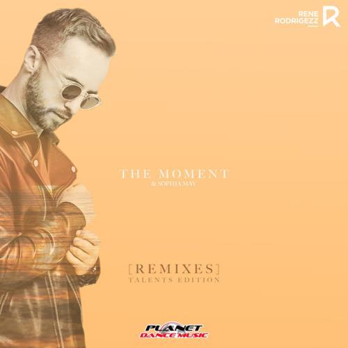 Rene Rodrigezz feat Sophia May — The Moment (Remixes Talents Edition) (2021)