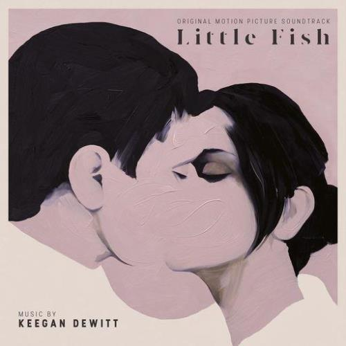 Keegan DeWitt — Little Fish (Original Motion Picture Soundtrack) (2021)