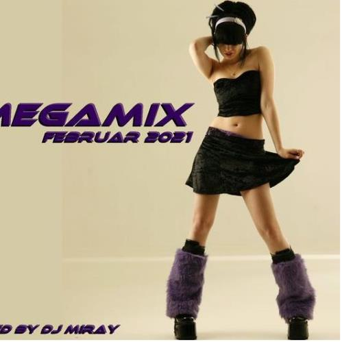 Dance Megamix Februar 2021 (Mixed By DJ Miray) (2021)