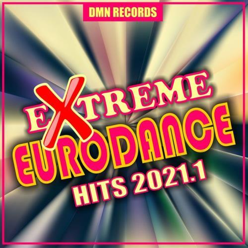 Extreme Eurodance Hits 2021.1 (2021)
