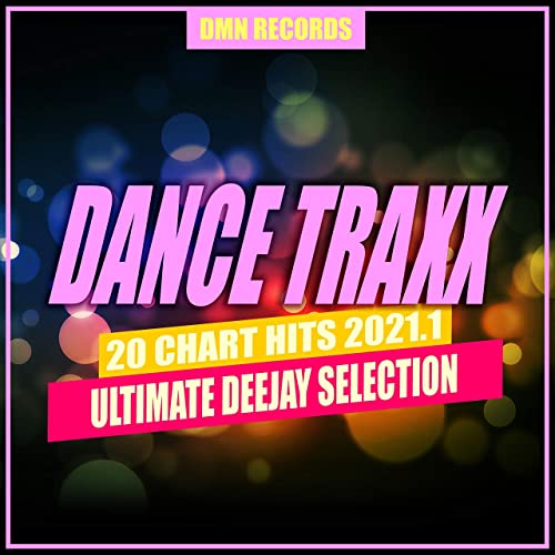 Dance Traxx 20 Chart Hits 2021.1 (Ultimate Deejay Selection) (2021)