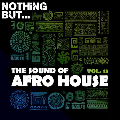 Nothing But... The Sound Of Afro House Vol 13 (2021)