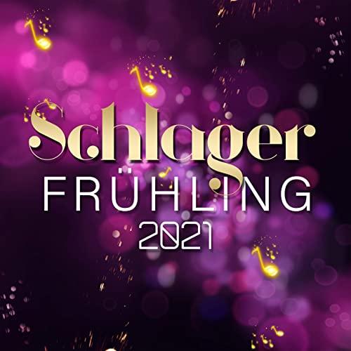 Schlager Frühling 2021 (2021)