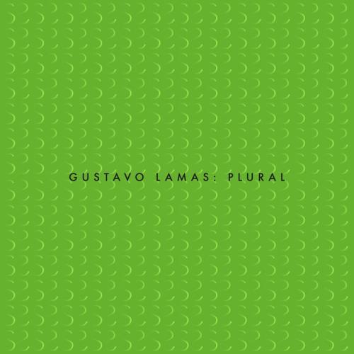 Gustavo Lamas — Plural (2021)