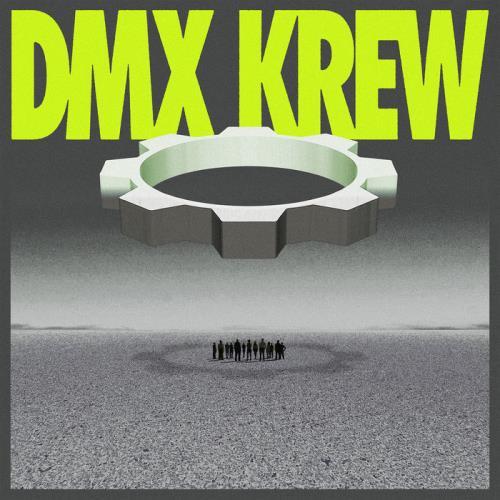DMX Krew — Loose Gears (2021)