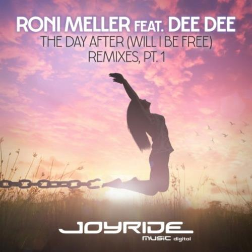 Roni Meller feat Dee Dee — The Day After (Will I Be Free) (Remixes Pt 1) (2021)