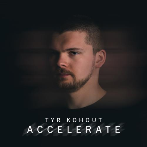 Tyr Kohout - Accelerate (2021)