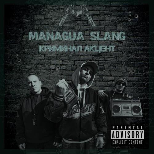 Managua Slang — Criminal Accent (2021)