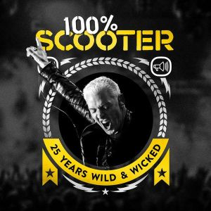 Scooter 2017 - 100% Scooter - 25 Years Wild Wicked-FLAC [2017]