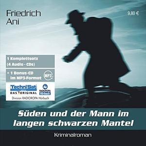 Friedrich Ani - Süden und der Mann im langen schwarzen Mantel